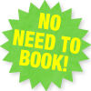 No Need to Book!